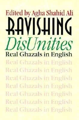 Ravishing DisUnities: Real Ghazals in English als Taschenbuch
