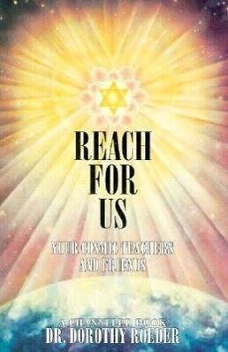 Reach for Us: Your Cosmic Teachers and Friends als Taschenbuch