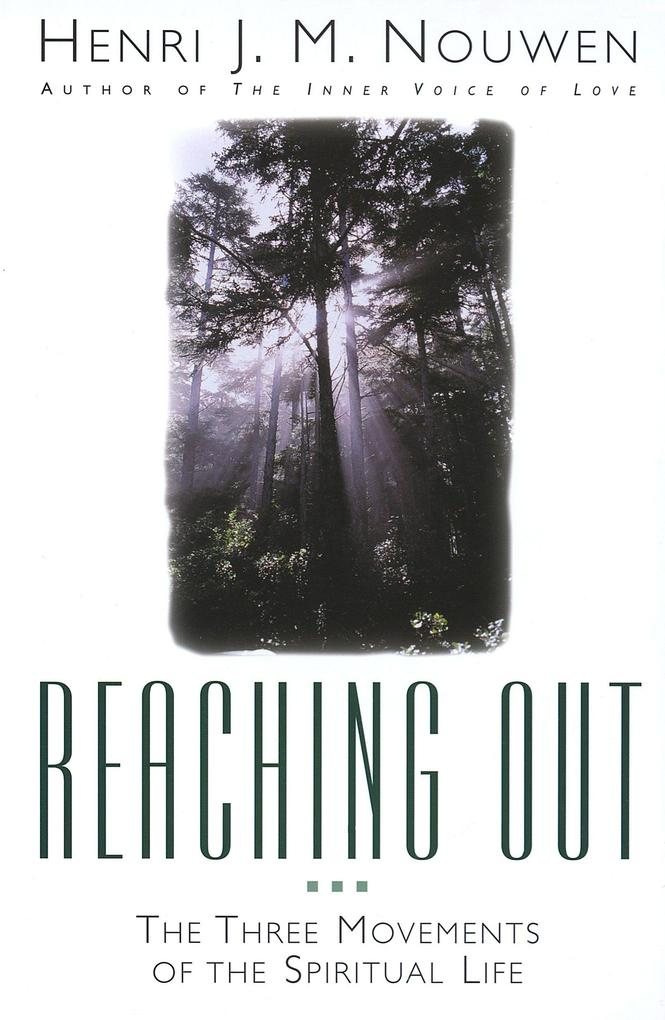 Reaching Out: The Three Movements of the Spiritual Life als Taschenbuch