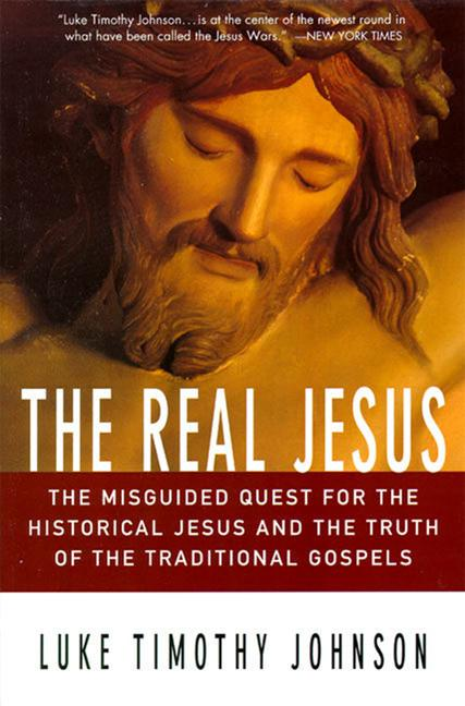 The Real Jesus: The Misguided Quest for the Historical Jesus and the Truth of the Traditional Go als Taschenbuch