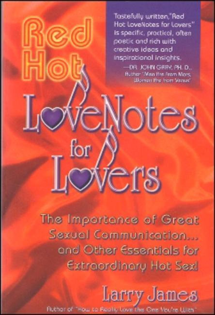Red Hot Love Notes for Lovers: The Importance of Great Communication.and Other Essentials for Extraordinary Hot Sex! als Taschenbuch