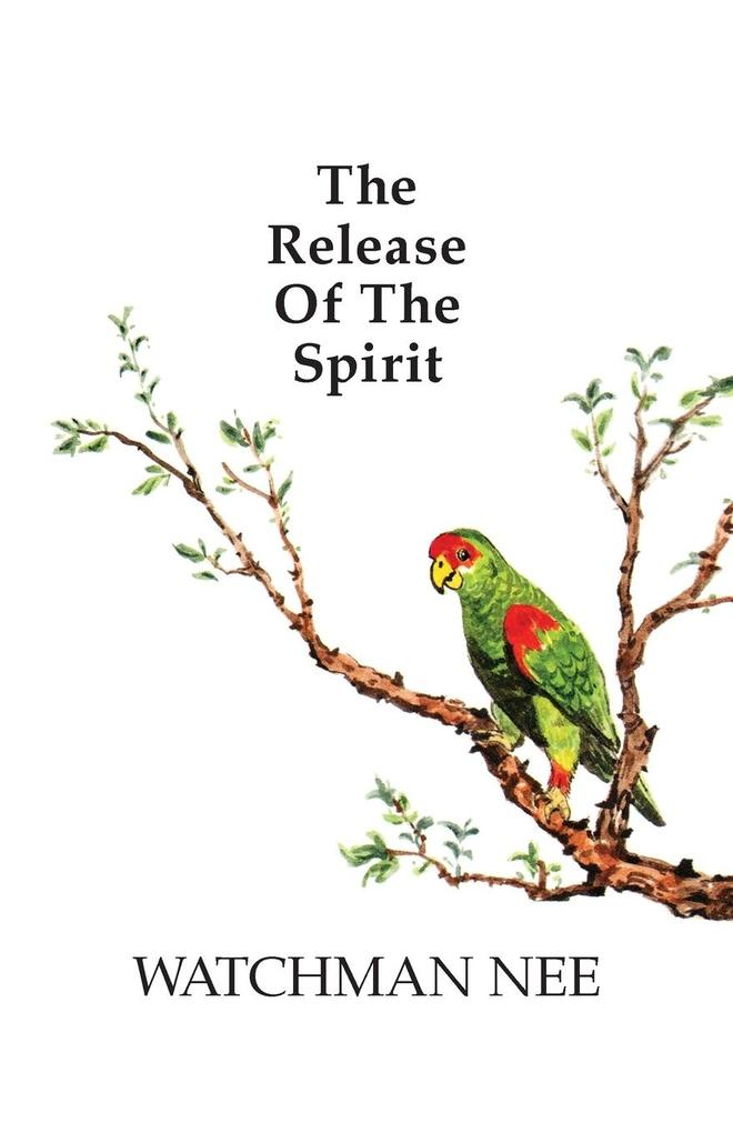 Release of the Spirit: The Breaking of the Outward Man for als Taschenbuch