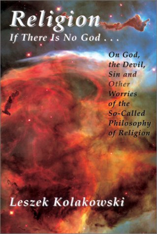 Religion: If There is No God...on God, the Devil, Sin and Other Worries of the So-Called Philosophy of Religion als Taschenbuch