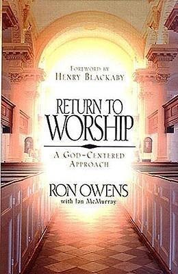 Return to Worship: A God-Centered Approach als Taschenbuch