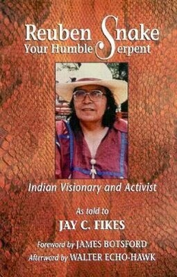 Reuben Snake, Your Humble Serpent: Indian Visionary and Activist als Buch