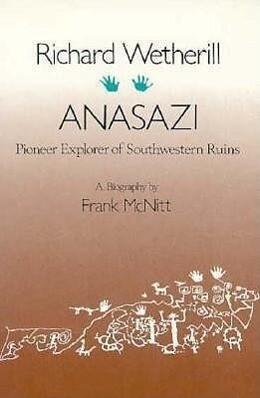 Richard Wetherill, Anasazi: Pioneer Explorer of Southwestern Ruins als Taschenbuch