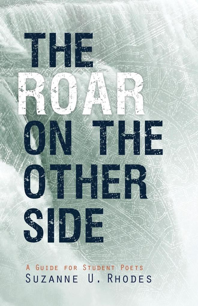 Roar on the Other Side: A Guide for Student Poets als Taschenbuch