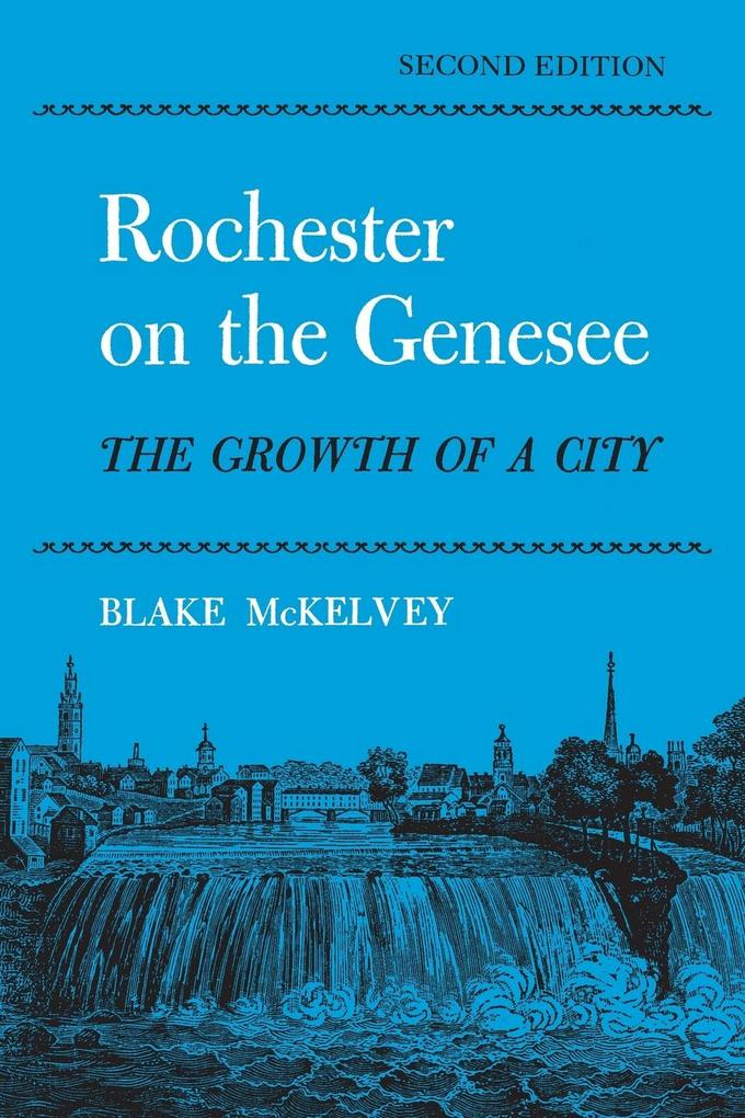 Rochester on the Genessee: The Growth of a City als Taschenbuch