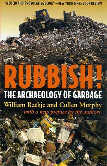Rubbish!: The Archaeology of Garbage als Taschenbuch