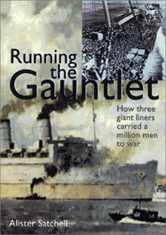 Running the Gauntlet: How Three Giant Liners Carried a Million Men to War, 1942-1945 als Buch