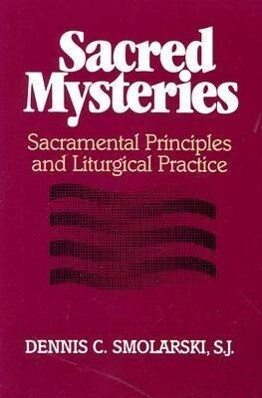 Sacred Mysteries: Sacramental Principles and Liturgical Practice als Taschenbuch