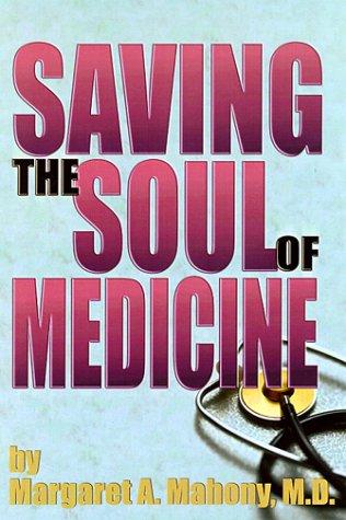Saving the Soul of Medicine als Buch