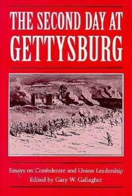 The Second Day at Gettysburg: Essays on Confederate and Union Leadership als Taschenbuch