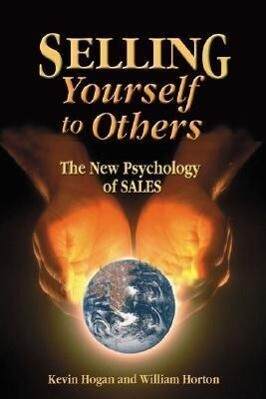 Selling Yourself to Others: The New Psychology of SALES als Buch