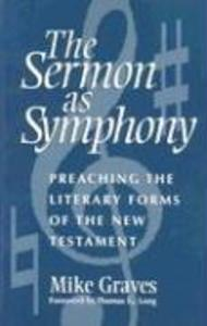 The Sermon as Symphony: Preaching the Literary Forms of the New Testament als Taschenbuch