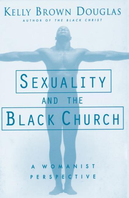 Sexuality and the Black Church: A Womanist Perspective als Taschenbuch