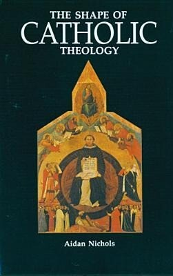 The Shape of Catholic Theology: An Introduction to Its Sources, Principles, and History als Taschenbuch