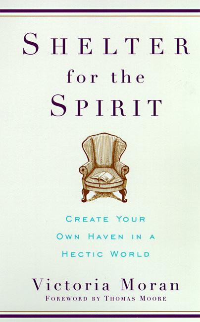 Shelter for the Spirit: Create Your Own Haven in a Hectic World als Taschenbuch