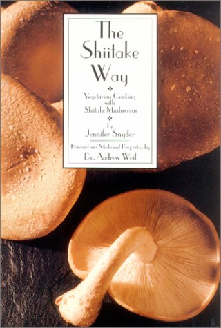 The Shiitake Way: Vegetarian Cooking with Shiitake Mushrooms als Taschenbuch