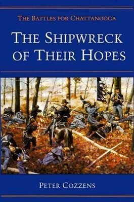 The Shipwreck of Their Hopes: The Battles for Chattanooga als Taschenbuch