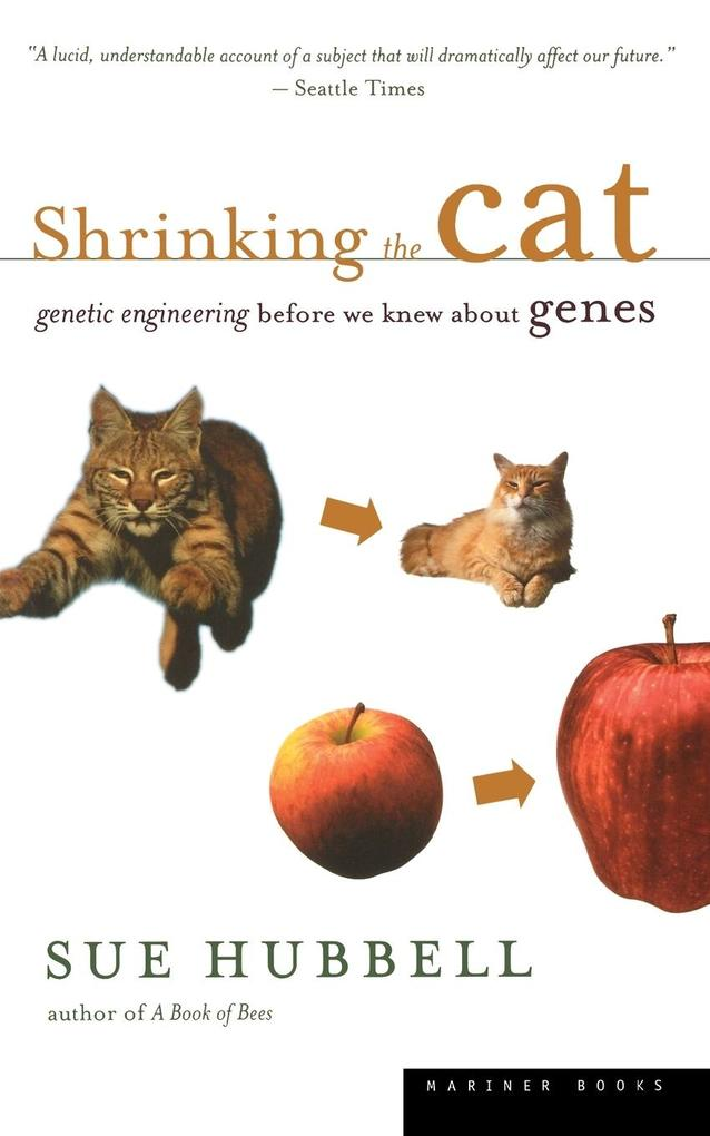 Shrinking the Cat: Genetic Engineering Before We Knew about Genes als Taschenbuch