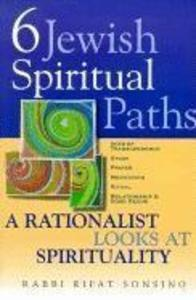 Six Jewish Spiritual Paths: A Rationalist Looks at Spirituality als Buch