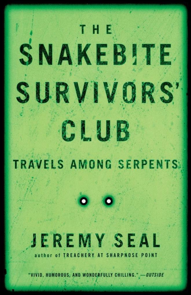 The Snakebite Survivors' Club: Travels Among Serpents als Taschenbuch
