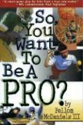 So You Want to Be a Pro? als Taschenbuch