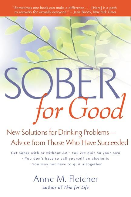Sober for Good: New Solutions for Drinking Problems--Advice from Those Who Have Succeeded als Taschenbuch
