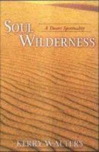 Soul Wilderness: A Desert Spirituality als Taschenbuch