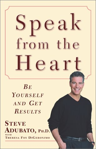 Speak from the Heart: Be Yourself and Get Results als Buch