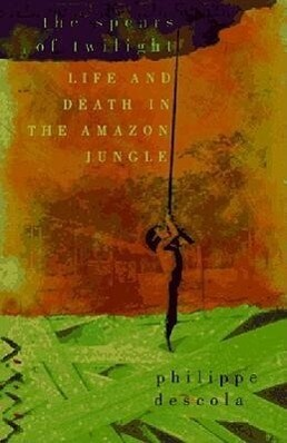 The Spears of Twilight: Life and Death in the Amazon Jungle als Taschenbuch