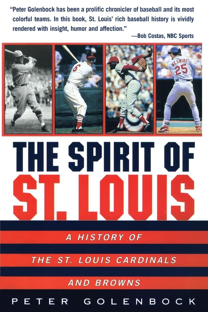 The Spirit of St. Louis: A History of the St. Louis Cardinals and Browns als Taschenbuch