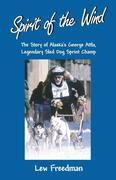 Spirit of the Wind: The Story of Alaska's George Attla, Legendary Sled Dog Sprint Champ als Taschenbuch