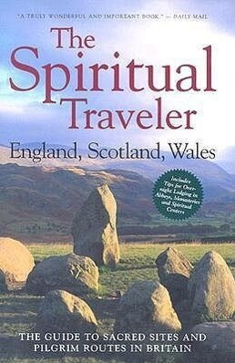 England, Scotland, Wales: The Guide to Sacred Sites and Pilgrim Routes in Britain als Taschenbuch