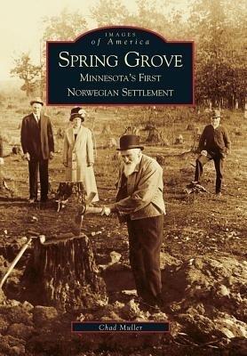 Spring Grove:: Minnesota's First Norwegian Settlement als Taschenbuch