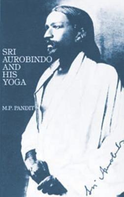 Sri Aurobindo and His Yoga als Taschenbuch