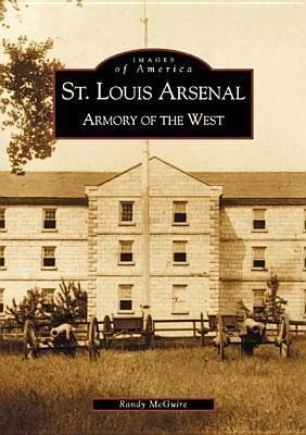 St. Louis Arsenal:: Armory of the West als Taschenbuch
