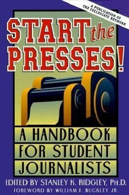 Start the Presses!: A Handbook for Student Journalists als Buch