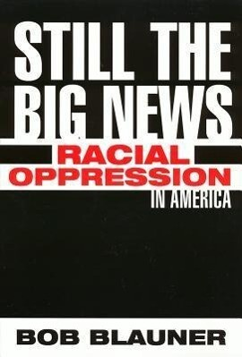 Still the Big News: Racial Oppression in America als Taschenbuch
