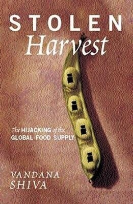 Stolen Harvest: The Hijacking of the Global Food Supply als Taschenbuch