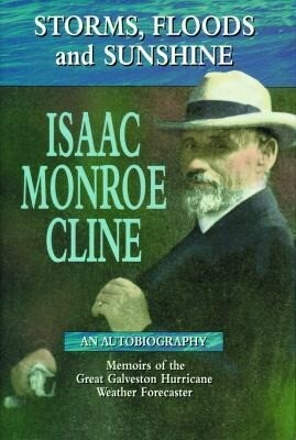 Storms, Floods and Sunshine: Isaac Monroe Cline, an Autobiography als Buch