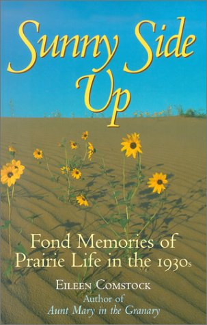 Sunny Side Up: Fond Memories of Prairie Life in the 1930s als Taschenbuch