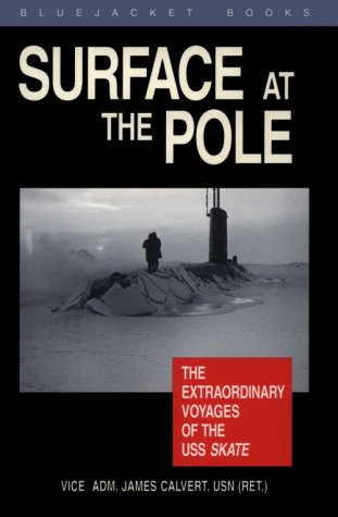 Surface at the Pole: The Extraordinary Voyages of the USS Skate als Buch