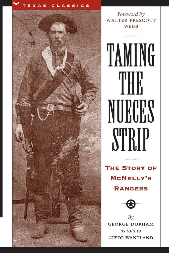 Taming the Nueces Strip: The Story of McNelly's Rangers als Taschenbuch