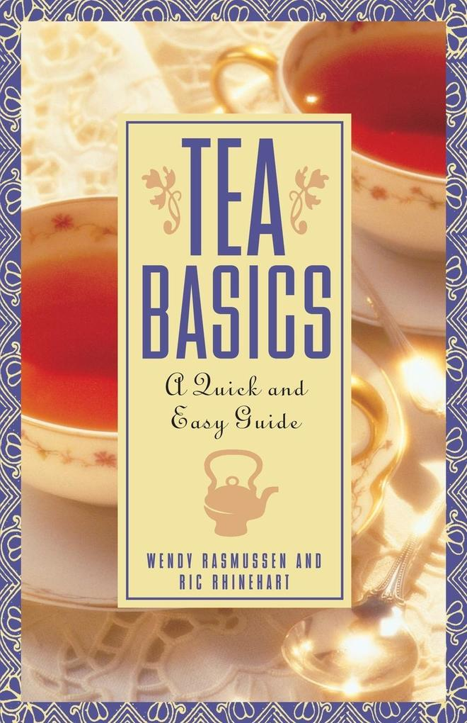 Tea Basics: A Quick and Easy Guide als Taschenbuch