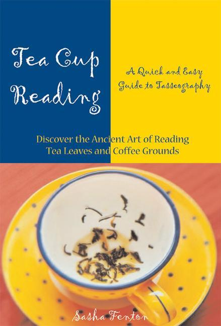 Tea Cup Reading: A Quick and Easy Guide to Tasseography als Taschenbuch