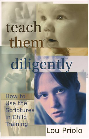 Teach Them Diligently: How to Use the Scriptures in Child Training als Taschenbuch