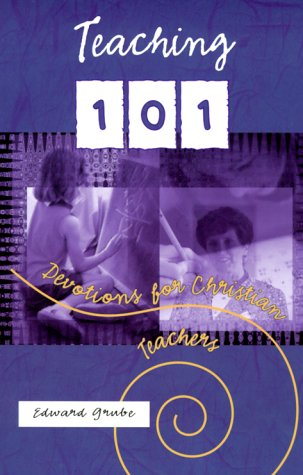 Teaching 101: Devotions for Christian Teachers als Taschenbuch