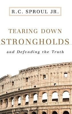 Tearing Down Strongholds: And Defending the Truth als Taschenbuch